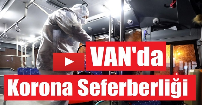 Van'da Korona Virüsü Seferberliği