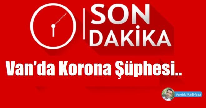 Van'da Korona Şüphesi