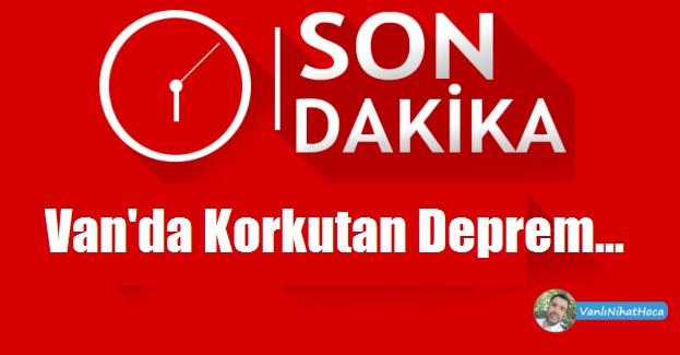 Van Son Dakika Deprem