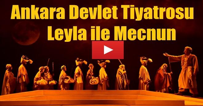 Ankara Devlet Tiyatrosu Leyla İle Mecnun
