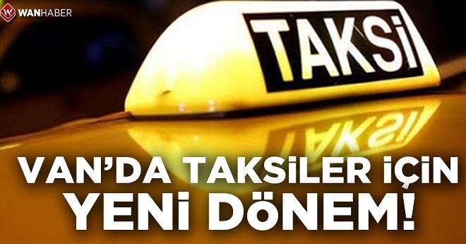 Van'da Taksiler İçin Yeni Dönem!