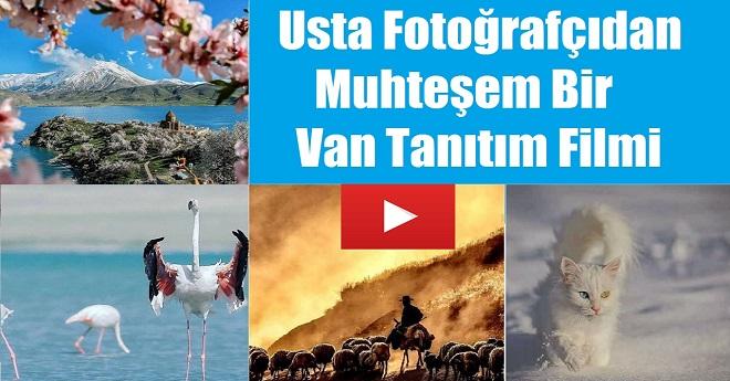 Usta Fotoğrafçıdan Muhteşem Bir Van Tanıtım Filmi