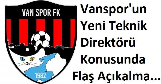 Vanspor'un Yeni Teknik Direktörü İçin Flaş Açıklama