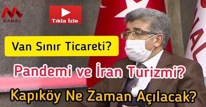 Van Valisi Kapıköy ve İran Turizmi Sorularını Yanıtladı