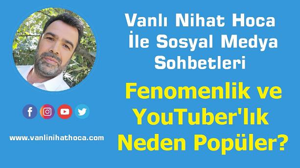 YouTuber ve Fenomenlik Neden Popüler?