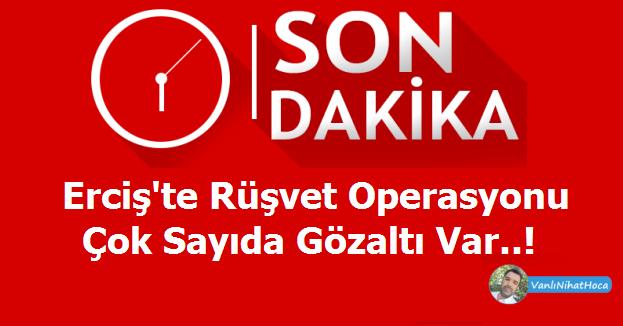 Van Erciş Son Dakika Haber