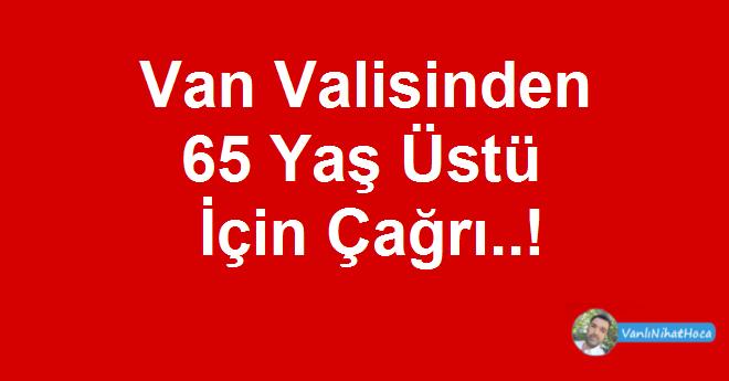 Van Valisinden 65 Yaş Üstü İçin Çağrı