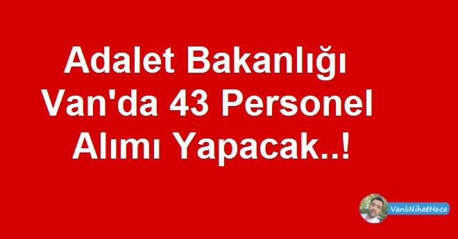Adalet Bakanlığı Van'da 43 Personel Alımı Yapacak