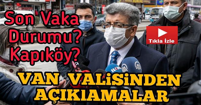 Van Valisinden  Son Vaka Sayıları ve Kapıköy Açıklaması