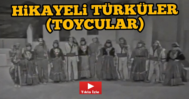 Hikayeli Van Türküleri (Toycular)