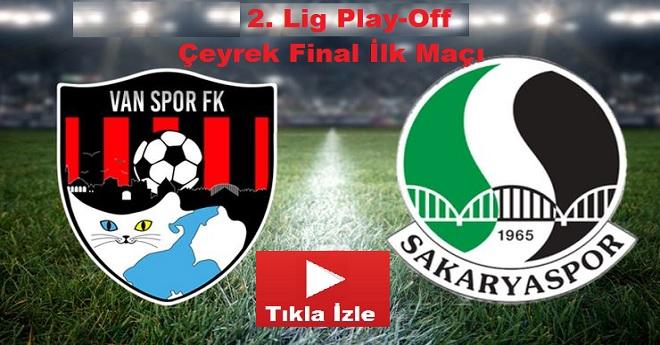 Vanspor – Sakaryaspor (2. Lig PlayOff Çeyrek Final İlk Maçı Canlı İzle)