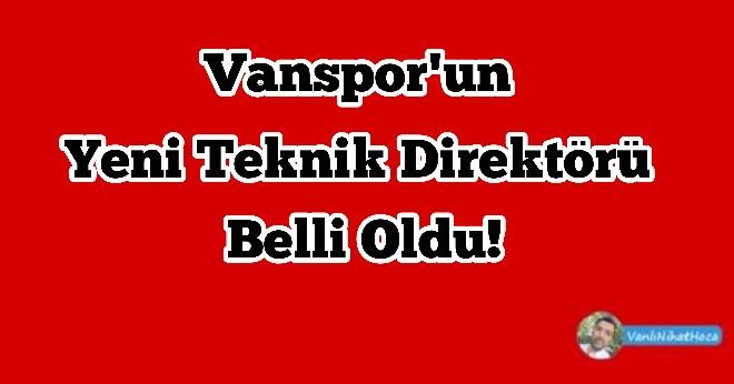 Vanspor'un Yeni Teknik Direktörü Belli Oldu!