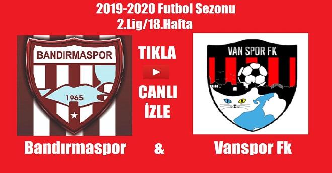 Bandırmaspor-Vanspor FK (Canlı İzle)