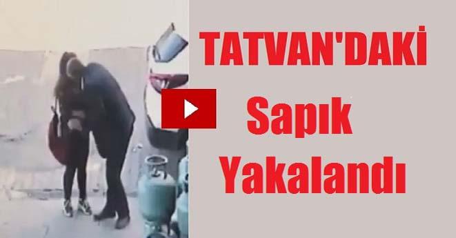 Tatvan'daki Sapık Yakalandı