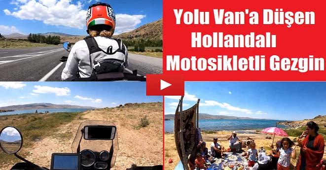 Yolu Van'a Düşen Hollandalı Motosikletli Gezgin