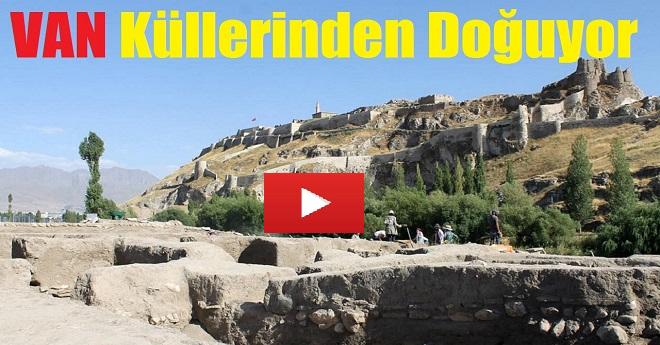 Van'ın 7 Bin Yıllık Tarihi Gün Yüzene Çıkıyor
