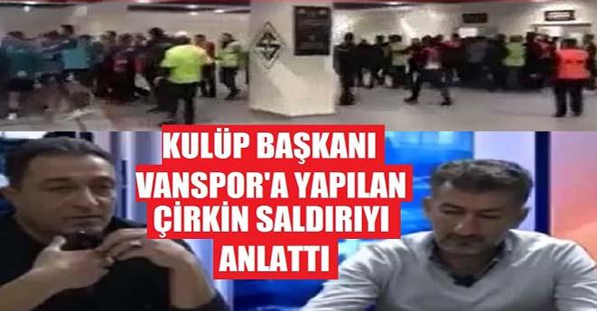 Vanspor'a Çirkin Saldırı