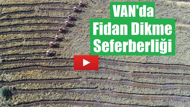 Van'da Fidan Dikme Seferberliği