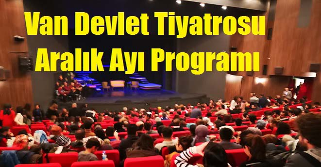 Van Devlet Tiyatrosu Aralık Ayı Programı