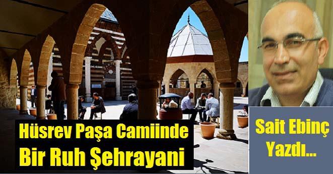 Hüsrev Paşa Camiinde Bir Ruh Şehrayani