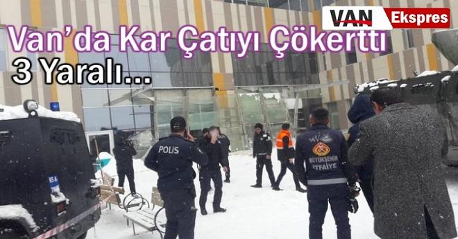 Van'da Kar Yağışı Hastane Çatısını Çökertti!