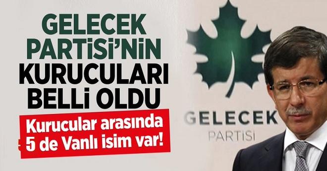 Davutoğlu'nun Gelecek Partisinde Beş Vanlı isim Var