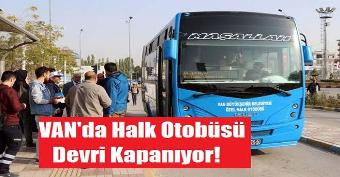 Van'da Halk Otobüsü Devri Kapanıyor