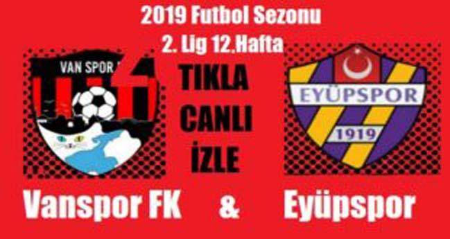 Vanspor Fk – Eyüpspor Maçı (Canlı izle)
