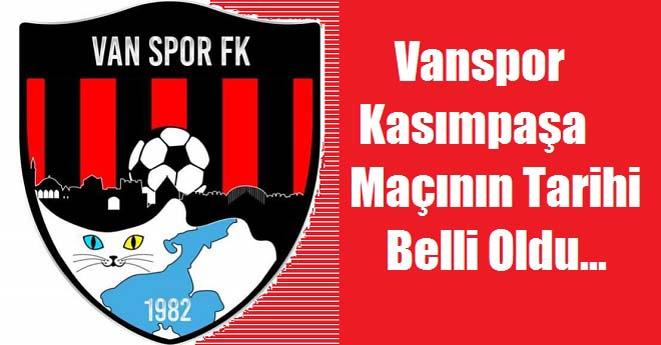 Vanspor-Kasımpaşa Maç Tarihi Belli Oldu