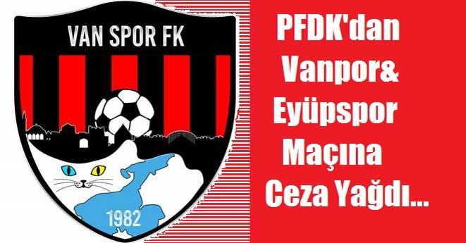 Vanspor ve Eyüpspor'a Ceza Yağdı