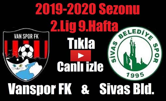 Vanspor FK-Sivas Belediyespor (Canlı İzle)