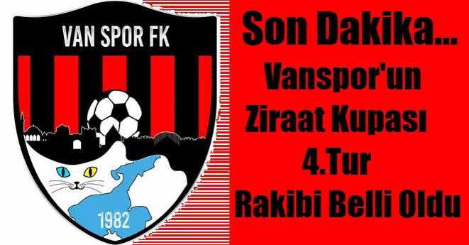 Vanspor'un Türkiye Ziraat Kupası Rakibi Belli Oldu